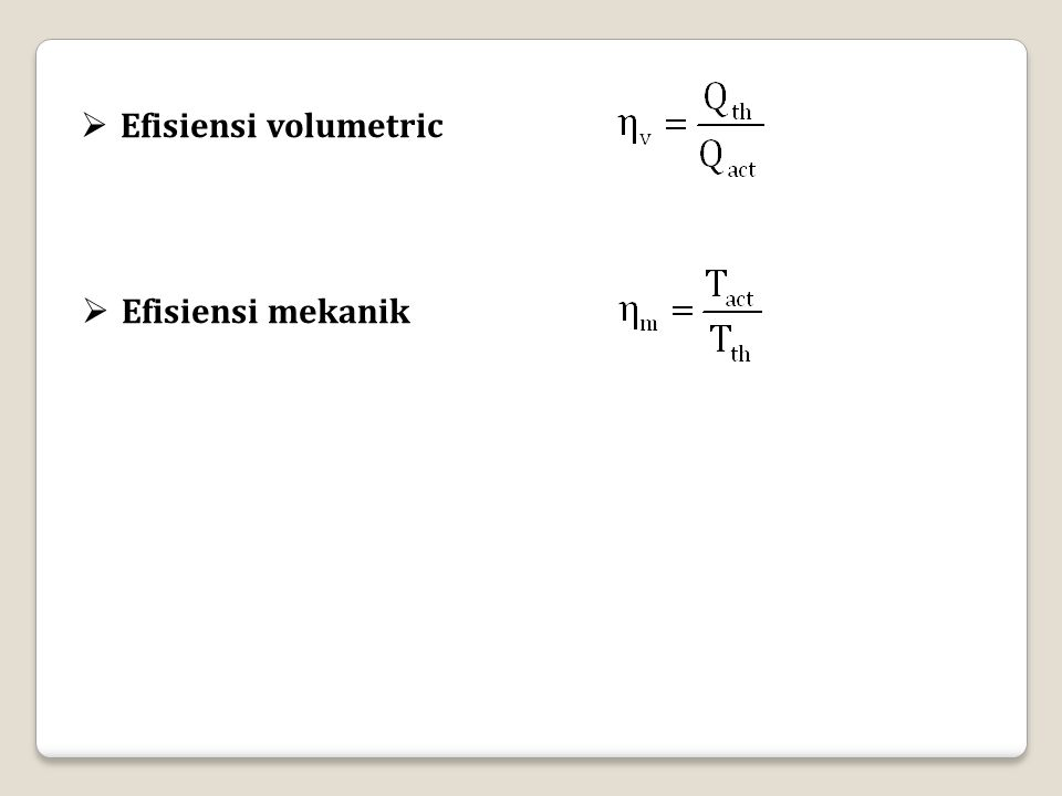  Efisiensi volumetric  Efisiensi mekanik