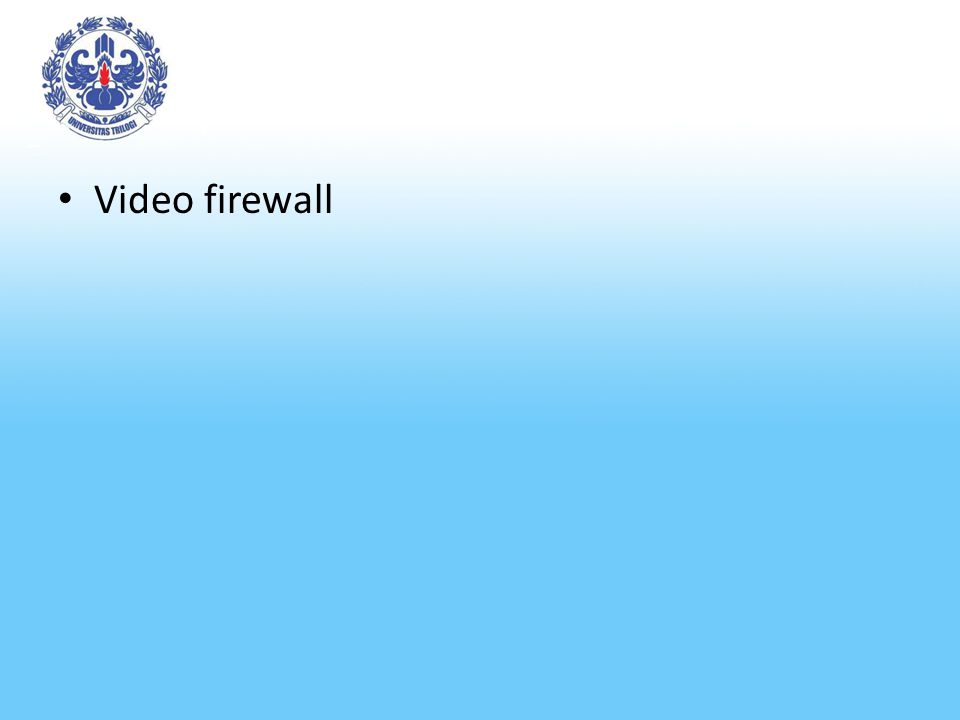 Video firewall