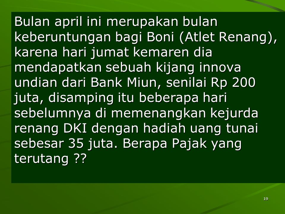 19 Bulan april ini merupakan bulan keberuntungan bagi Boni (Atlet Renang), karena hari jumat kemaren dia mendapatkan sebuah kijang innova undian dari