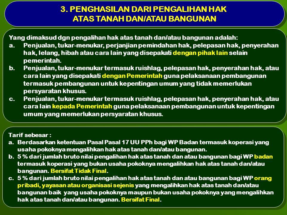 3.PENGHASILAN DARI PENGALIHAN HAK ATAS TANAH DAN/ATAU BANGUNAN 3.