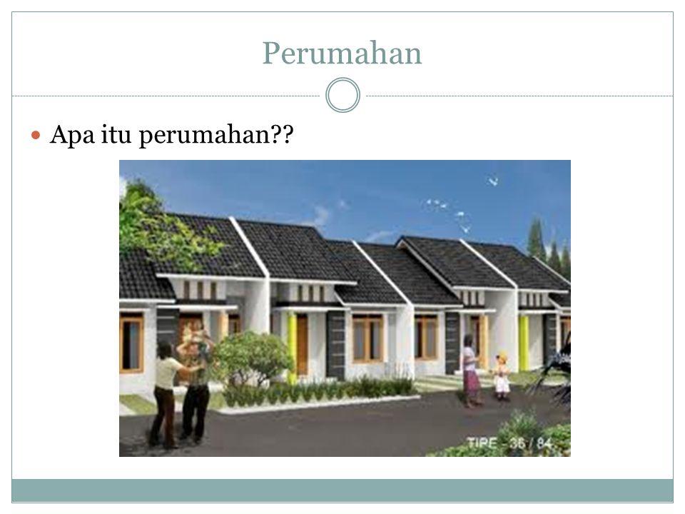 Perumahan Apa itu perumahan??
