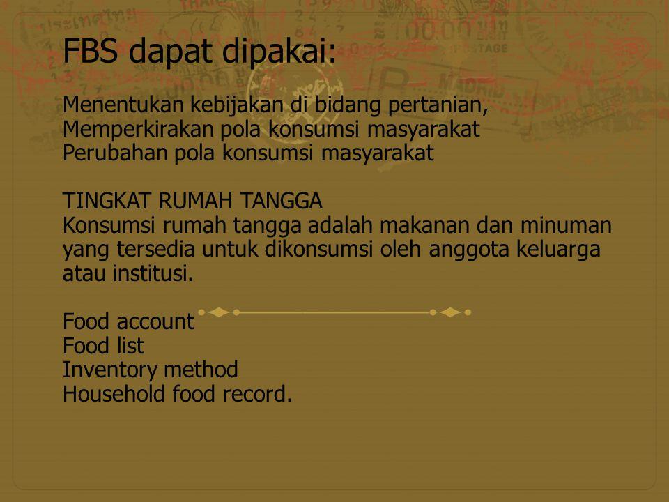 Food account Keluarga mencatat setiap hari semua makanan yang dibeli, diterima atau hasil produksi sendiri.