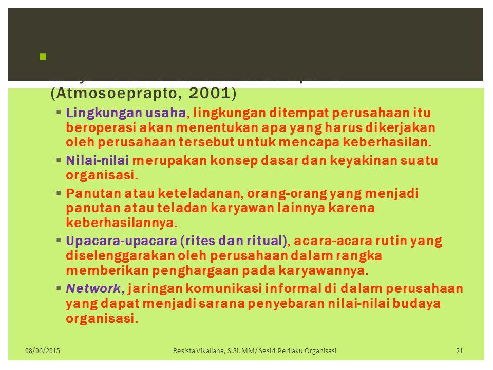  Beberapa unsur budaya organisasi yang terbentuk banyak ditentukan oleh beberapa hal (Atmosoeprapto, 2001)  Lingkungan usaha, lingkungan ditempat pe