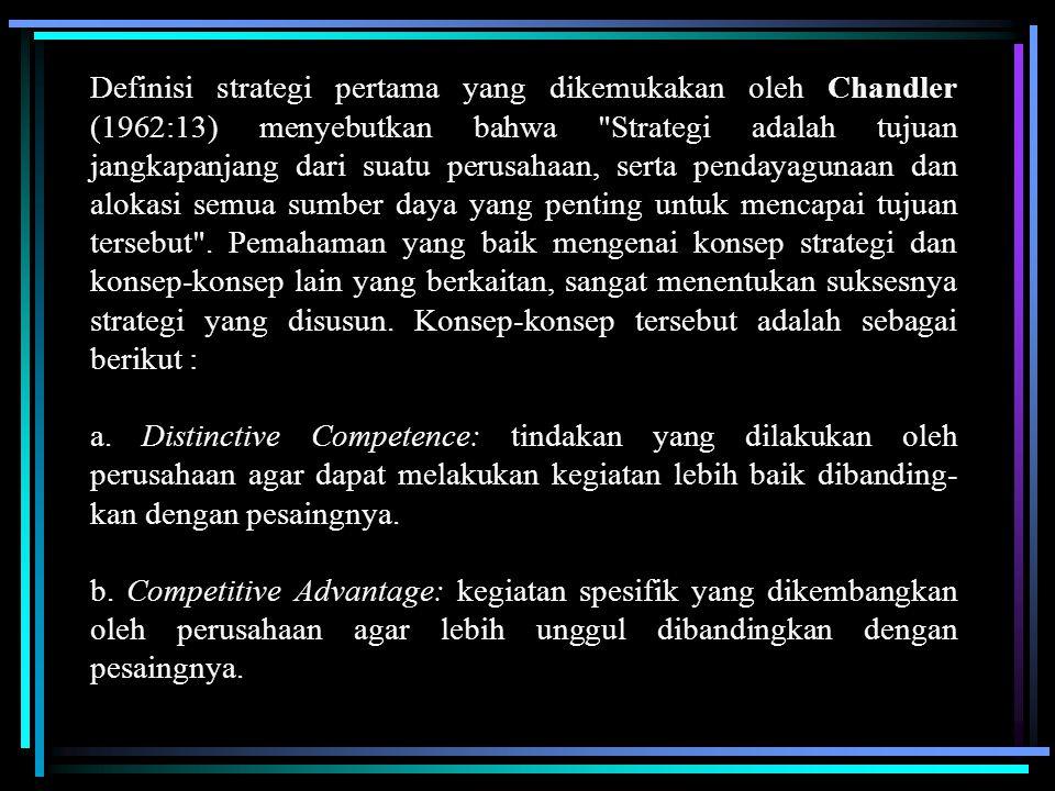 Definisi strategi pertama yang dikemukakan oleh Chandler (1962:13) menyebutkan bahwa