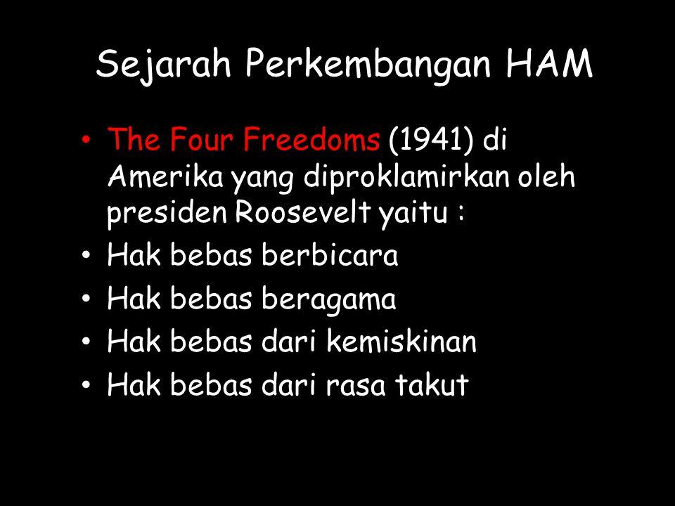 Sejarah Perkembangan HAM Universal Declaration of Human Rights atau Deklarasi Universal HAM (1948) yang dikukuhkan oleh PBB memiliki lima jenis hak asasi, yakni: Hak personal (kebutuhan pribadi) Hak legal (perlindungan hukum) Hak sipil dan politik Hak subsistensi (penunjang hidup) Hak ekonomi, sosial dan budaya