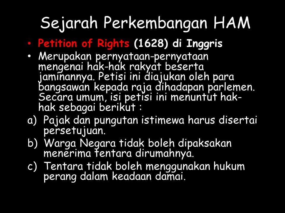 Sejarah Perkembangan HAM Habeas Corpus Act (1679) di Inggris Merupakan dokumen hukum yang mengatur tentang penahanan seseorang.