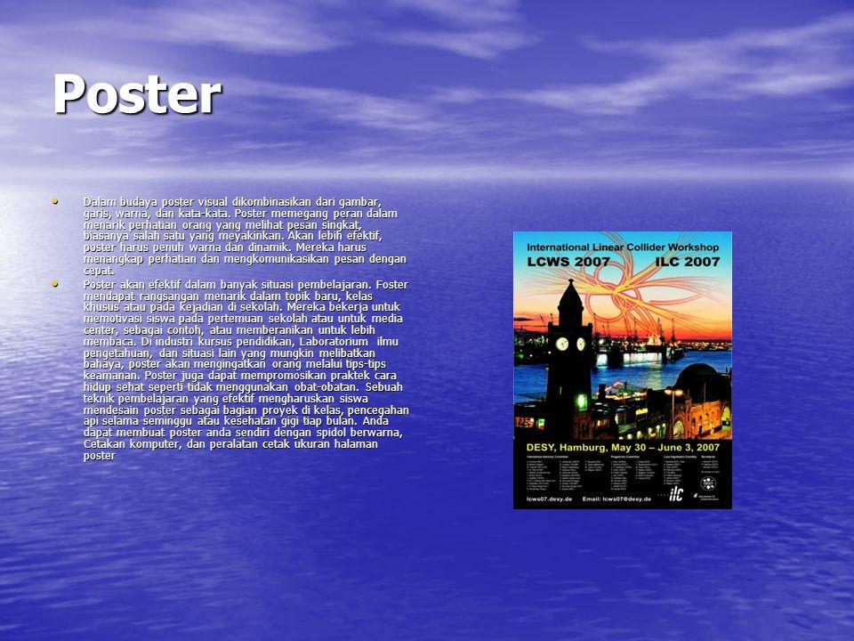 Poster Dalam budaya poster visual dikombinasikan dari gambar, garis, warna, dan kata-kata.