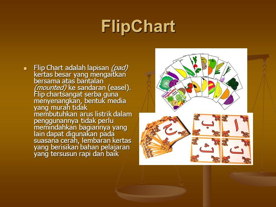 FlipChart Flip Chart adalah lapisan (pad) kertas besar yang mengaitkan bersama atas bantalan (mounted) ke sandaran (easel).