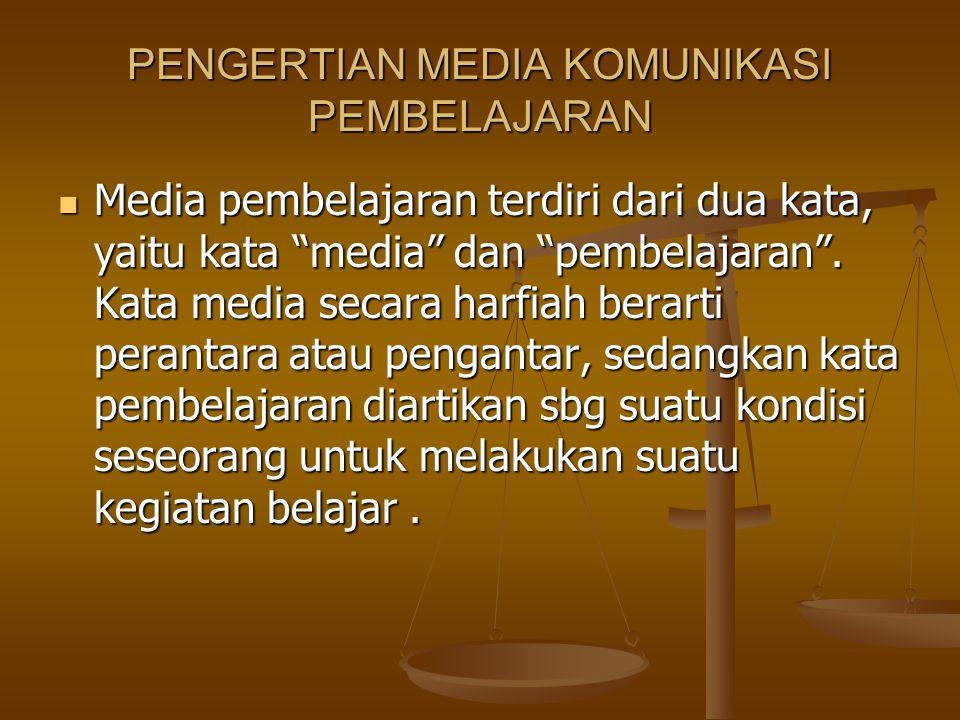 PENGERTIAN MEDIA KOMUNIKASI PEMBELAJARAN Media pembelajaran terdiri dari dua kata, yaitu kata media dan pembelajaran .