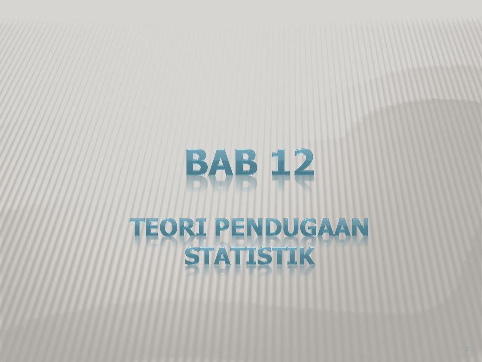 Bab 12 Teori Pendugaan Statistik Konsep Dasar Persamaan Simultan Memilih Ukuran Sampel Pendugaan Titik Parameter