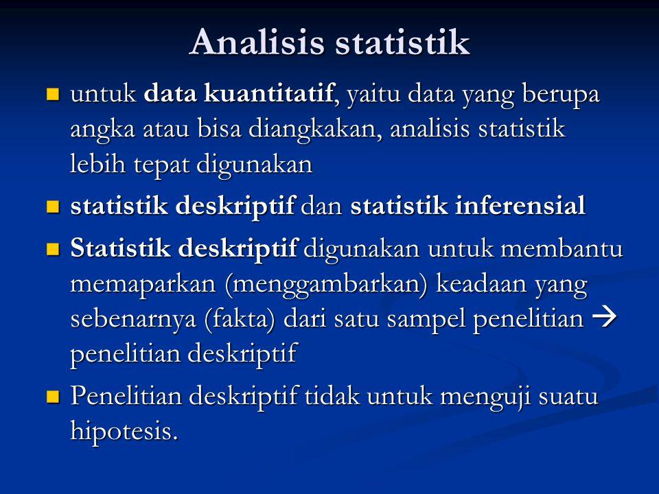 Statistika inferensial digunakan untuk mengolah data kuantitatif dengan tujuan untuk menguji kebenaran suatu teori baru yang diajukan peneliti yang dikenal dengan hipotesis  penelitian inferensial digunakan untuk mengolah data kuantitatif dengan tujuan untuk menguji kebenaran suatu teori baru yang diajukan peneliti yang dikenal dengan hipotesis  penelitian inferensial Dalam penelitian inferensial, teknik analisis statistik yang digunakan mengacu kepada suatu pengujian hipotesis Dalam penelitian inferensial, teknik analisis statistik yang digunakan mengacu kepada suatu pengujian hipotesis