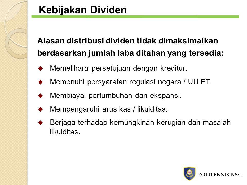 Kebijakan Dividen Alasan distribusi dividen tidak dimaksimalkan berdasarkan jumlah laba ditahan yang tersedia:  Memelihara persetujuan dengan kreditu