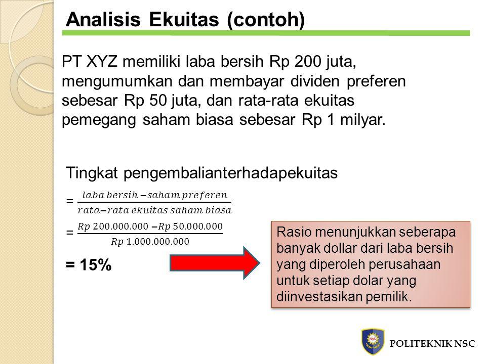 Analisis Ekuitas (contoh) PT XYZ memiliki laba bersih Rp 200 juta, mengumumkan dan membayar dividen preferen sebesar Rp 50 juta, dan rata-rata ekuitas