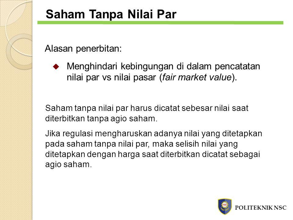 Saham Tanpa Nilai Par (contoh) PT Merapi memiliki 1.000 lembar saham biasa yang diotorisasi tanpa nilai par.