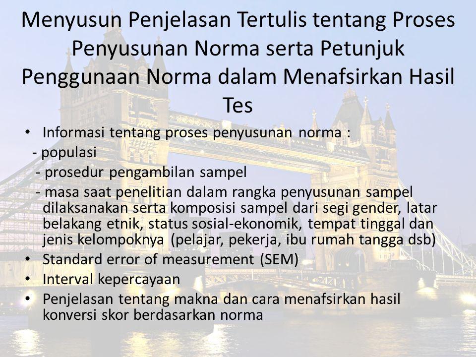 Menyusun Penjelasan Tertulis tentang Proses Penyusunan Norma serta Petunjuk Penggunaan Norma dalam Menafsirkan Hasil Tes Informasi tentang proses peny