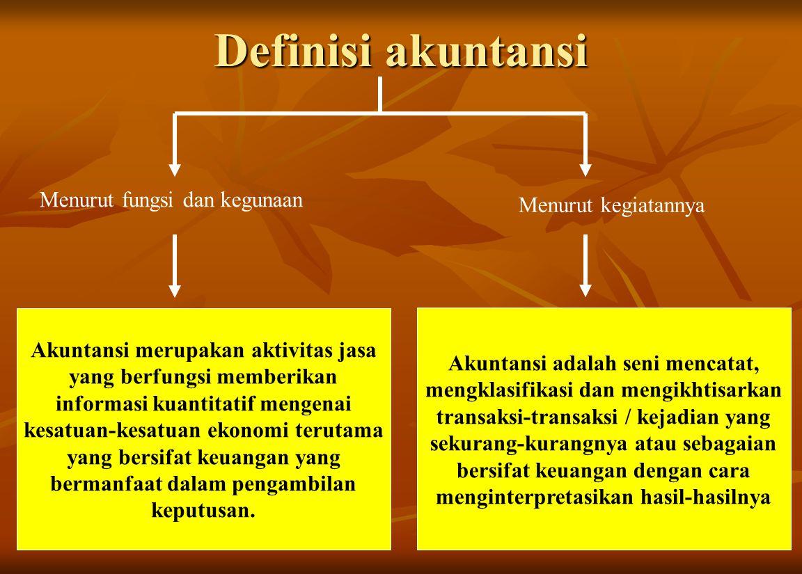 Definisi akuntansi Akuntansi merupakan aktivitas jasa yang berfungsi memberikan informasi kuantitatif mengenai kesatuan-kesatuan ekonomi terutama yang