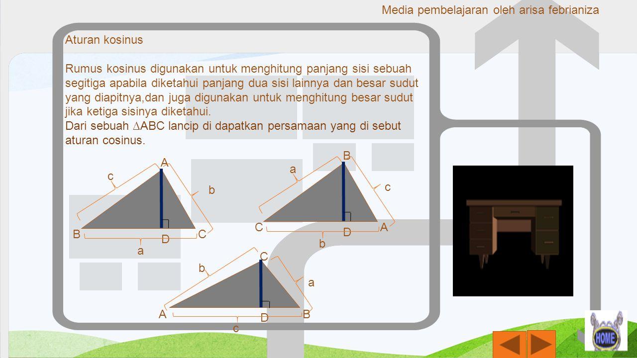 Aturan kosinus Rumus kosinus digunakan untuk menghitung panjang sisi sebuah segitiga apabila diketahui panjang dua sisi lainnya dan besar sudut yang d