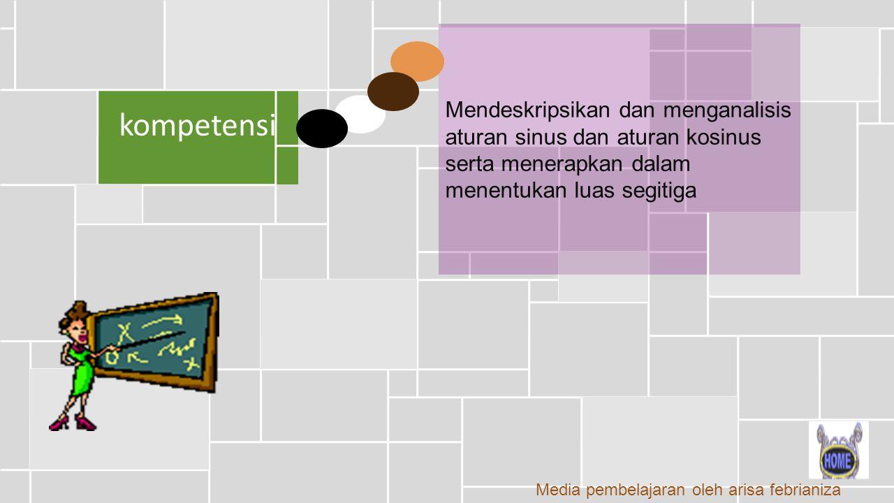kompetensi Mendeskripsikan dan menganalisis aturan sinus dan aturan kosinus serta menerapkan dalam menentukan luas segitiga V Media pembelajaran oleh