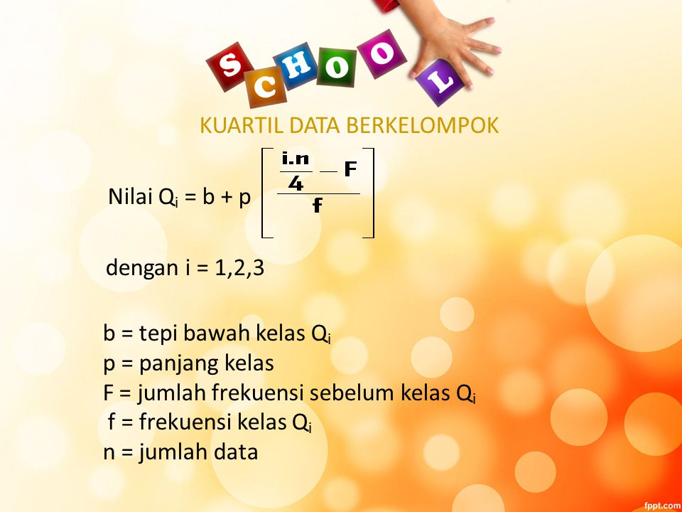 KUARTIL DATA BERKELOMPOK Nilai Q i = b + p dengan i = 1,2,3 b = tepi bawah kelas Q i p = panjang kelas F = jumlah frekuensi sebelum kelas Q i f = frekuensi kelas Q i n = jumlah data
