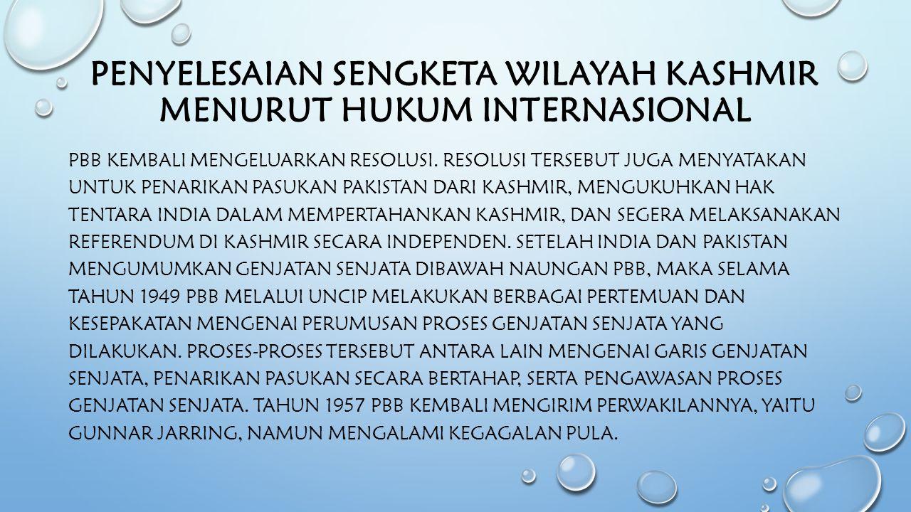 PENYELESAIAN SENGKETA WILAYAH KASHMIR MENURUT HUKUM INTERNASIONAL PBB KEMBALI MENGELUARKAN RESOLUSI.