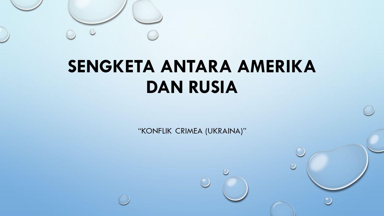 SENGKETA ANTARA AMERIKA DAN RUSIA KONFLIK CRIMEA (UKRAINA)