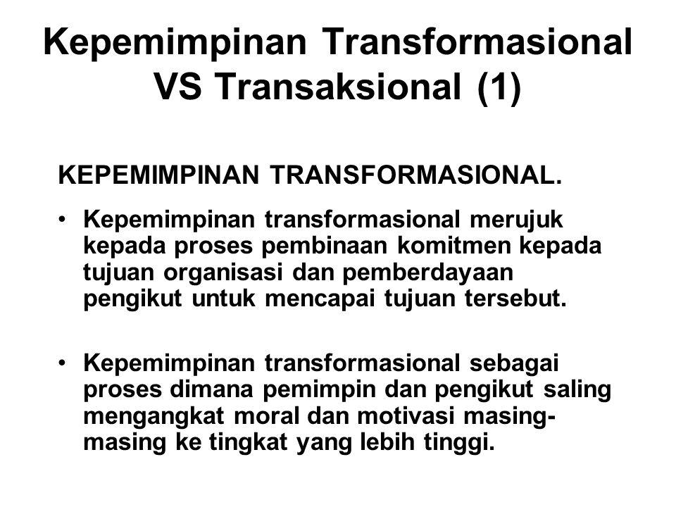 Kepemimpinan Transformasional VS Transaksional (1) KEPEMIMPINAN TRANSFORMASIONAL.