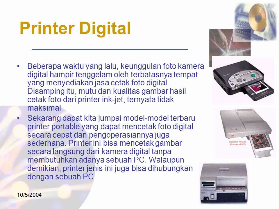 10/5/2004 Printer Digital Beberapa waktu yang lalu, keunggulan foto kamera digital hampir tenggelam oleh terbatasnya tempat yang menyediakan jasa cetak foto digital.