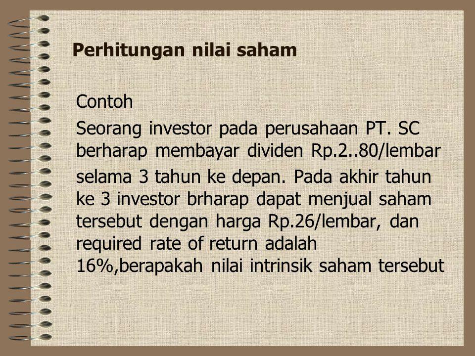 Formula persamaan nilai intrinsik saham Vc = dimana Dt = dividen tahunan yang diharapkan pada periode t Pn = Harga saham yang diharapkan investor keti