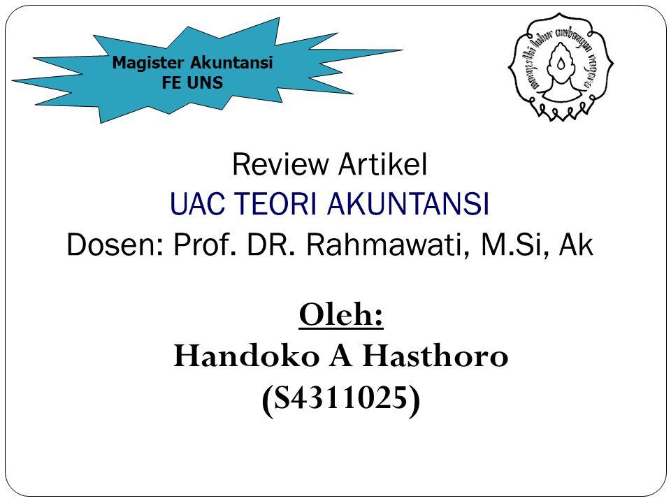 Oleh: Handoko A Hasthoro (S4311025) Review Artikel UAC TEORI AKUNTANSI Dosen: Prof.