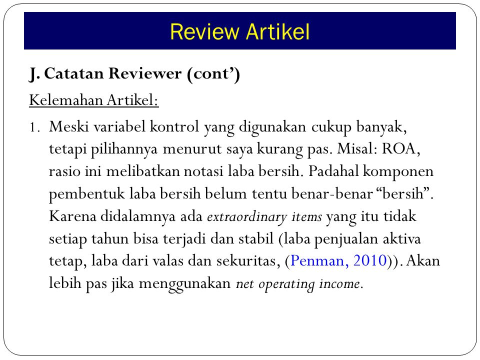 Review Artikel J. Catatan Reviewer (cont') Kelemahan Artikel: 1.