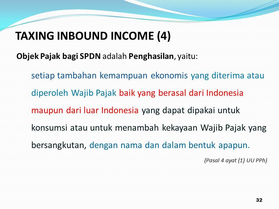 Objek Pajak bagi SPDN adalah Penghasilan, yaitu: setiap tambahan kemampuan ekonomis yang diterima atau diperoleh Wajib Pajak baik yang berasal dari Indonesia maupun dari luar Indonesia yang dapat dipakai untuk konsumsi atau untuk menambah kekayaan Wajib Pajak yang bersangkutan, dengan nama dan dalam bentuk apapun.