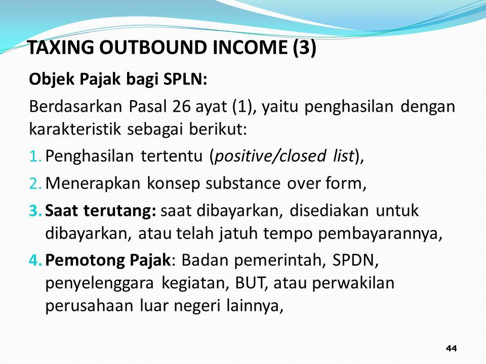 Objek Pajak bagi SPLN: Berdasarkan Pasal 26 ayat (1), yaitu penghasilan dengan karakteristik sebagai berikut: 1.