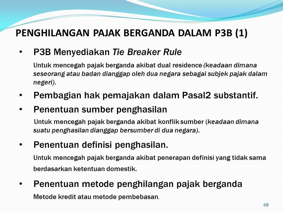 P3B Menyediakan Tie Breaker Rule Untuk mencegah pajak berganda akibat dual residence (keadaan dimana seseorang atau badan dianggap oleh dua negara sebagai subjek pajak dalam negeri).