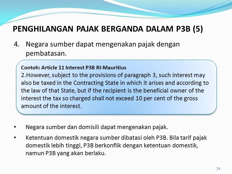 4.Negara sumber dapat mengenakan pajak dengan pembatasan.