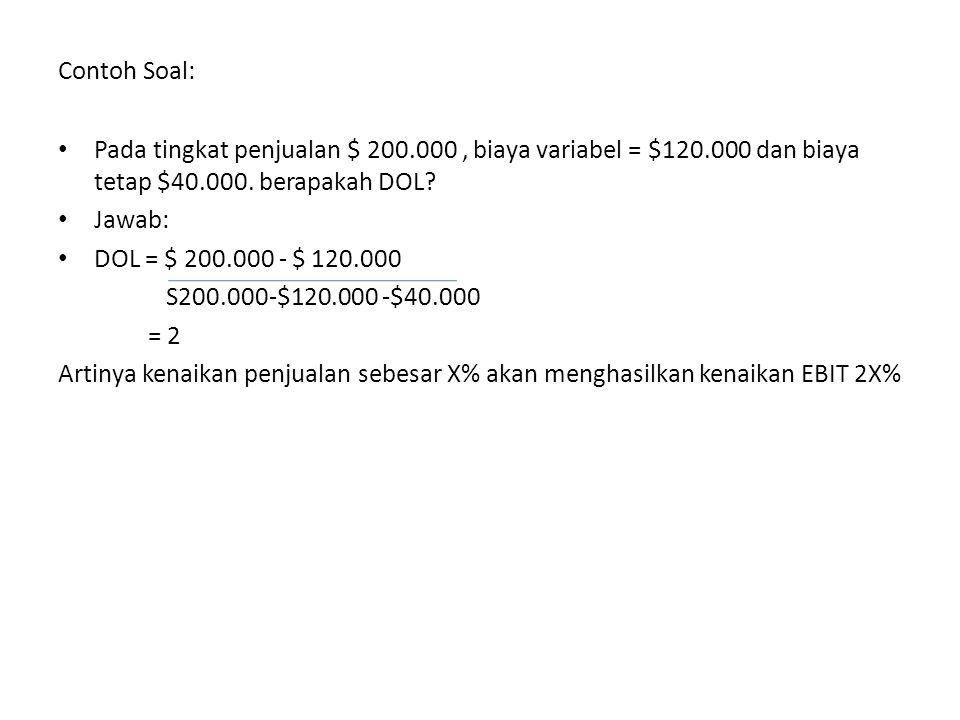 Contoh Soal: Pada tingkat penjualan $ 200.000, biaya variabel = $120.000 dan biaya tetap $40.000.