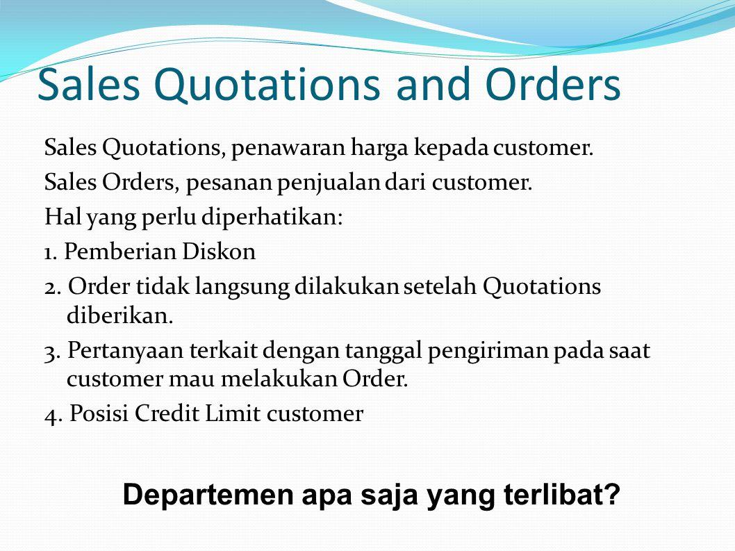 Sales Quotations and Orders Sales Quotations, penawaran harga kepada customer.
