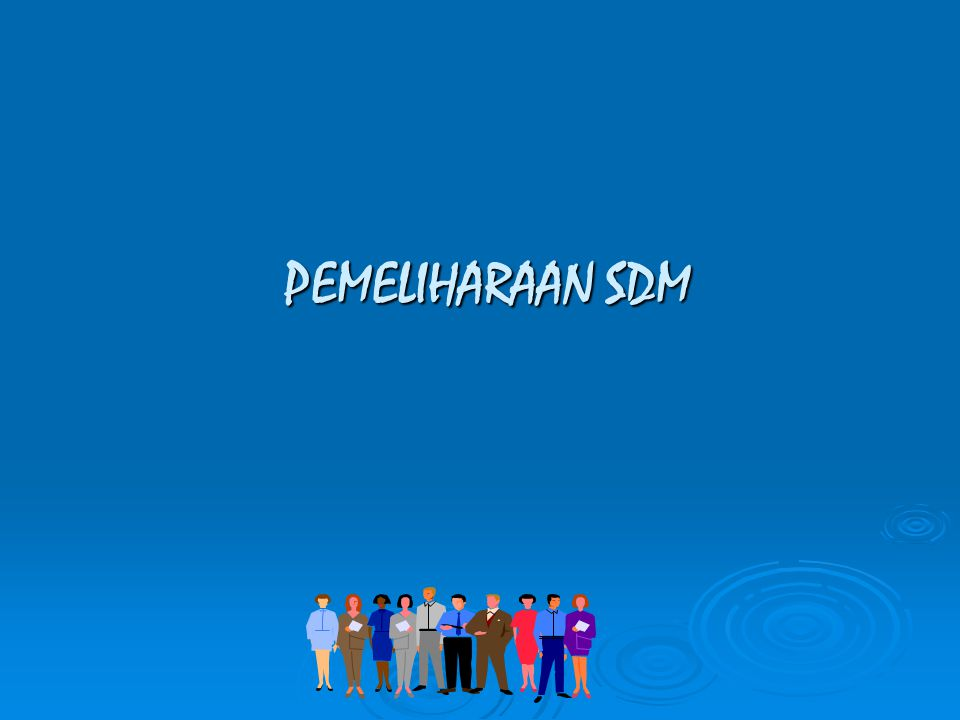 PEMELIHARAAN SDM