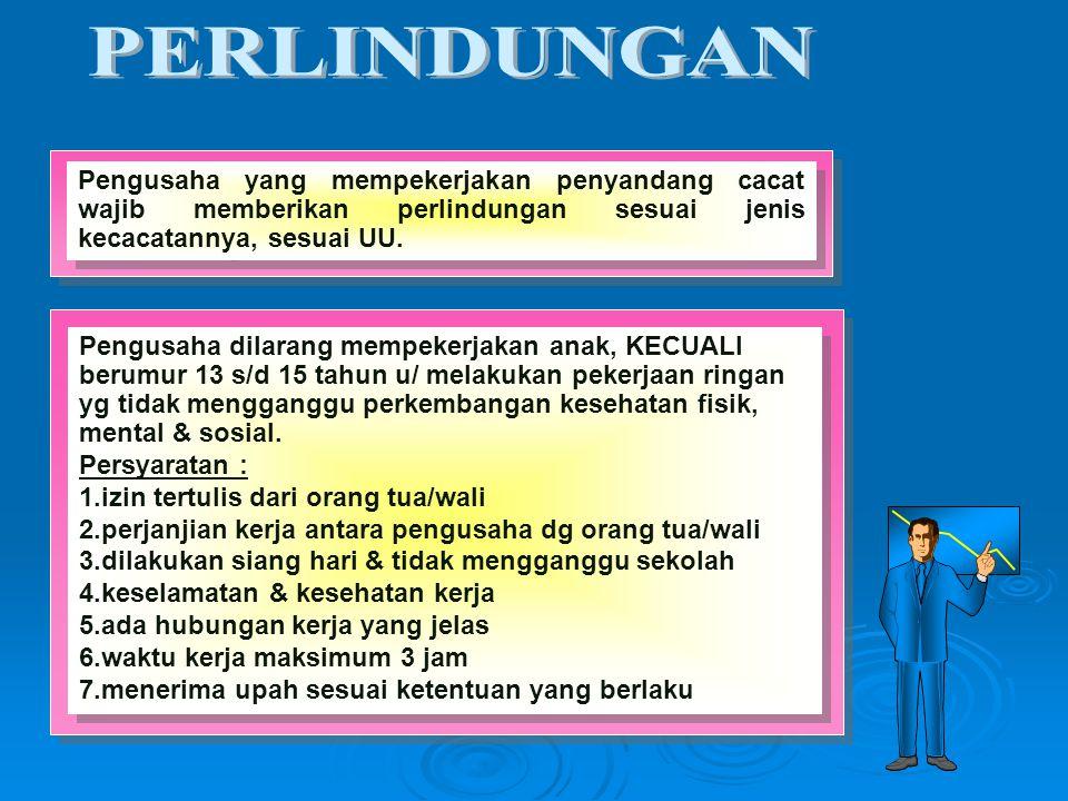 Pengusaha dilarang mempekerjakan anak, KECUALI berumur 13 s/d 15 tahun u/ melakukan pekerjaan ringan yg tidak mengganggu perkembangan kesehatan fisik, mental & sosial.