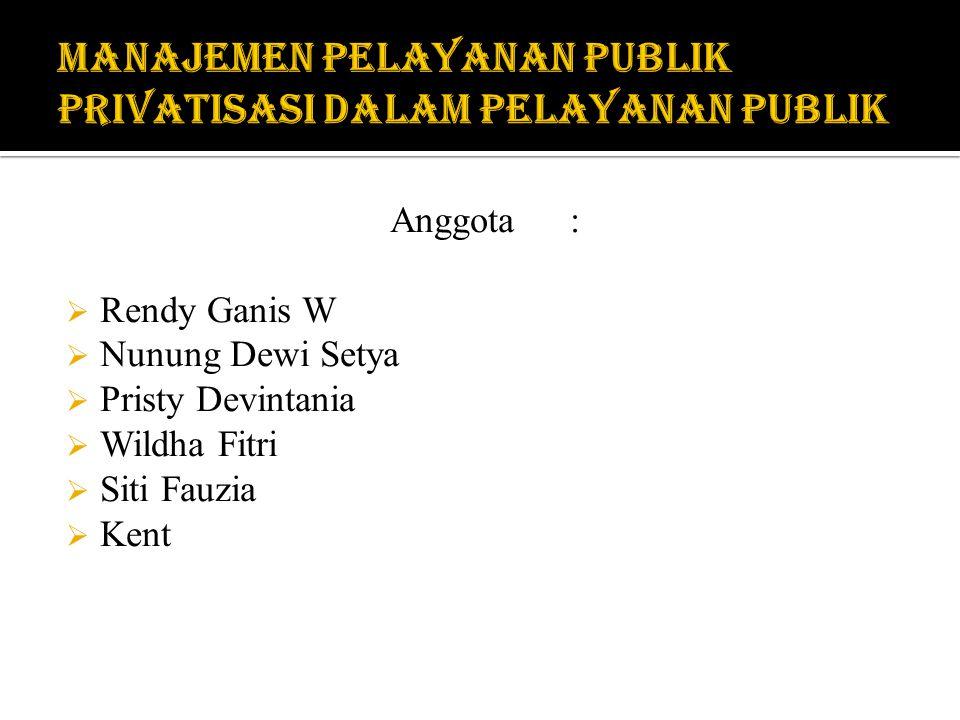 Anggota:  Rendy Ganis W  Nunung Dewi Setya  Pristy Devintania  Wildha Fitri  Siti Fauzia  Kent