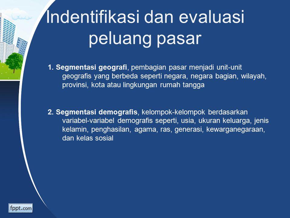 Indentifikasi dan evaluasi peluang pasar 1.