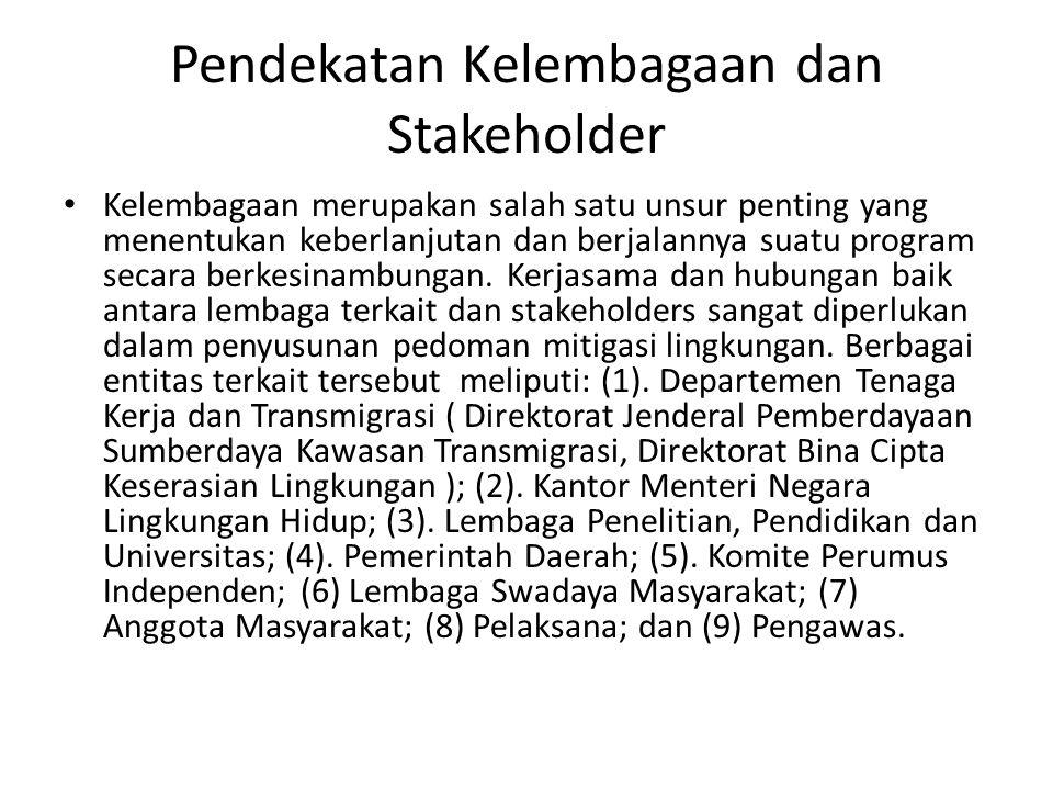 Pendekatan Kelembagaan dan Stakeholder Kelembagaan merupakan salah satu unsur penting yang menentukan keberlanjutan dan berjalannya suatu program seca