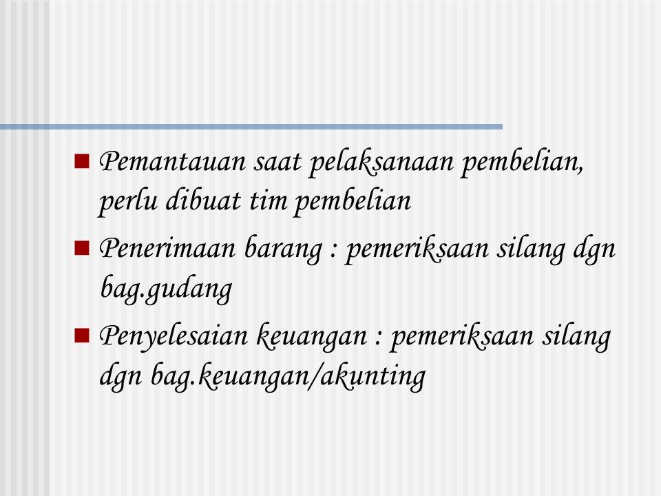 Fungsi Dalam Proses Pembelian  Permintaan ( oleh suatu unit/dept.berdasarlan LOA )  Pembelian ( Persetujuan & pelaksanaan yang tepat : harga,vendor,proses,dll )  Mencatat penerimaan barang/jasa ( otorisasi layak )  Proses faktur ( harga, diskon, retur )  Pengeluaran ( proses pembayaran )  Hutang Usaha ( pencatatan faktur vendor )  Buku Besar **