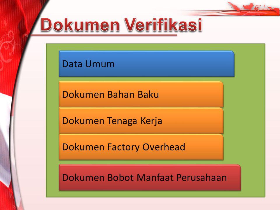 Data Umum Dokumen Bahan Baku Dokumen Tenaga Kerja Dokumen Factory Overhead Dokumen Bobot Manfaat Perusahaan