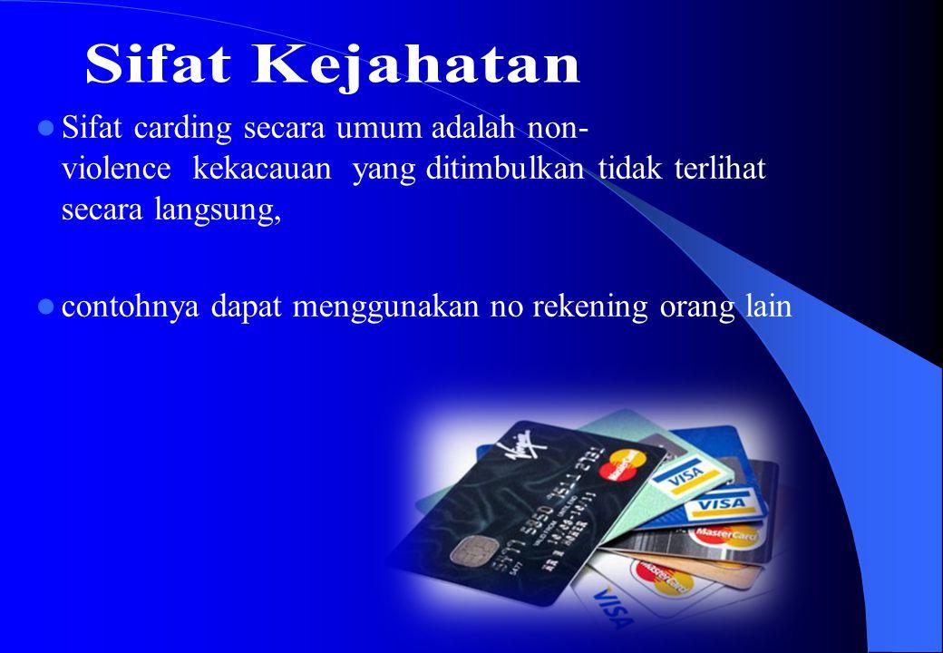 Carding adalah berbelanja menggunakan nomor dan identitas kartu kredit orang lain, yang diperoleh secara ilegal, biasanya dengan mencuri data di internet.