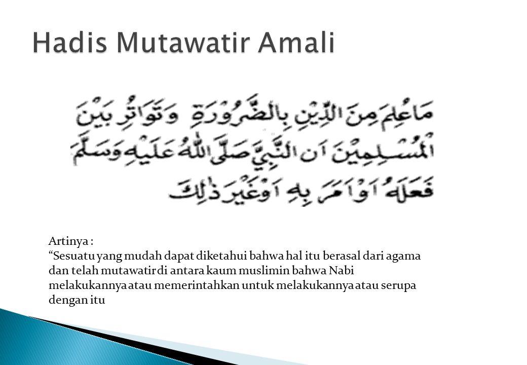 """Artinya : """"Sesuatu yang mudah dapat diketahui bahwa hal itu berasal dari agama dan telah mutawatir di antara kaum muslimin bahwa Nabi melakukannya ata"""