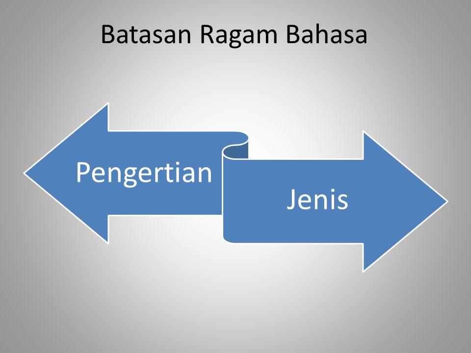 Batasan Ragam Bahasa Pengertian Jenis