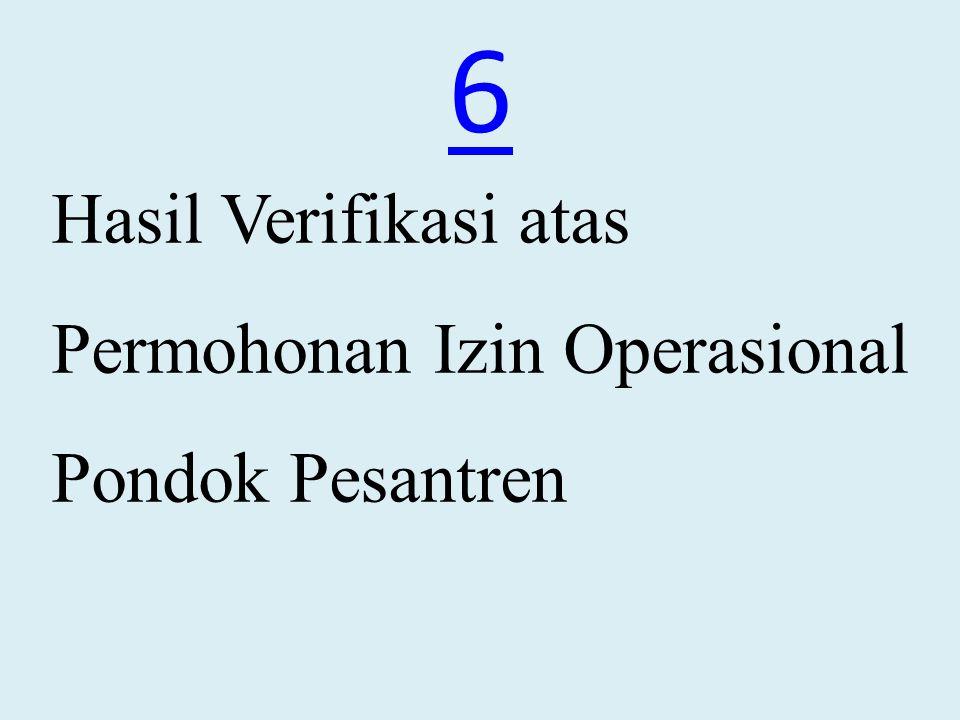 6 Hasil Verifikasi atas Permohonan Izin Operasional Pondok Pesantren