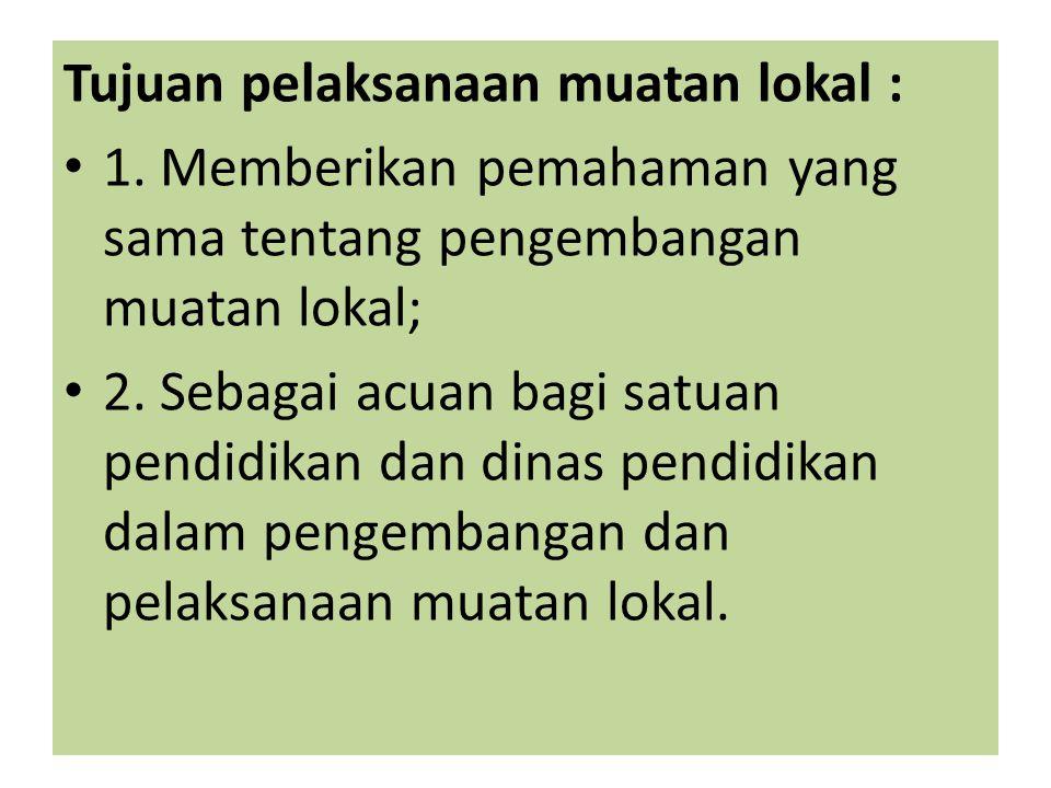 Peraturan Gubernur Provinsi Kal-Teng, nomor 22 tahun 2011 Tentang tata laksana Kurikulum Muatan Lokal.