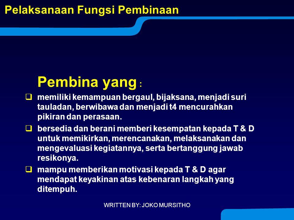 PEMBINA YG DIPERLUKAN ?? WRITTEN BY: JOKO MURSITHO