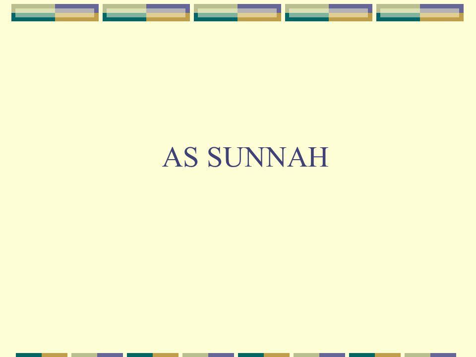 PENGERTIAN PERKATAAN NABI MUHAMMAD SAW(SUNNAH QALIYAH) PERBUATAN NABI MUHAMMAD SAW (SUNNAH FI'LIYAH) SIKAP DIAM NABI MUHAMMAD SAW (SUNNAH TAQRIRIYAH) YANG MERUPAKAN PENJELASAN DAN PENAFSIRAN OTENTIK TENTANG AL QUR'AN SIFAT-SIFAT NABI MUHAMMAD SAW